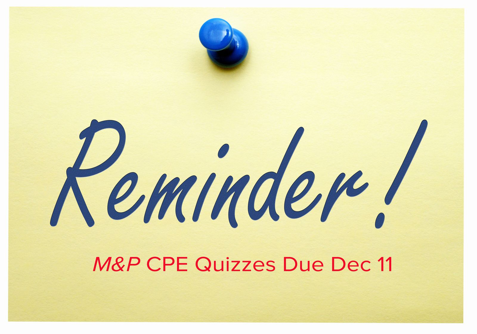 M&P CPE Deadline Reminder